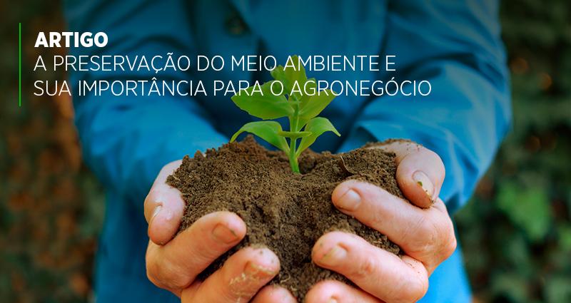 A preservação do meio ambiente e sua importância para o agronegócio
